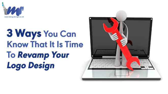 3 Ways You Can Know That It Is Time To Revamp Your Logo Design